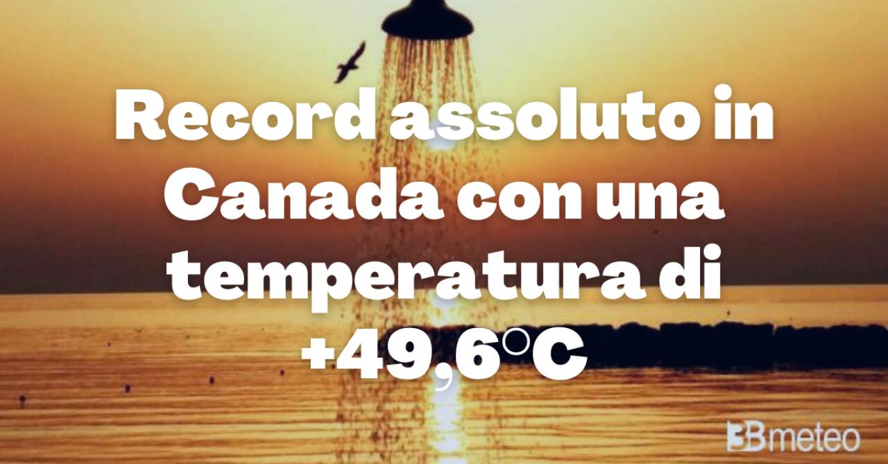 Meteo. Caldo record in Canada